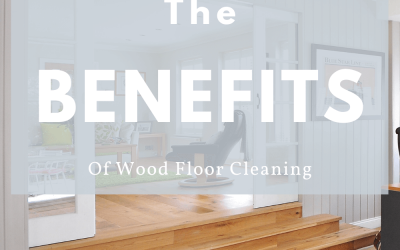 The Benefits Of Wood Floor Cleaning