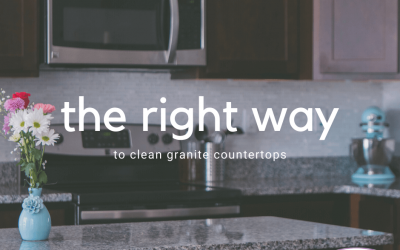The Right Way To Clean Granite Countertops