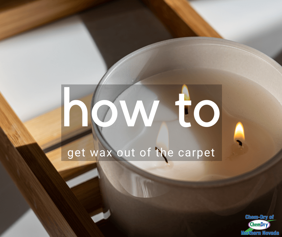how to get wax out of the carpet chem-dry of northern nevada